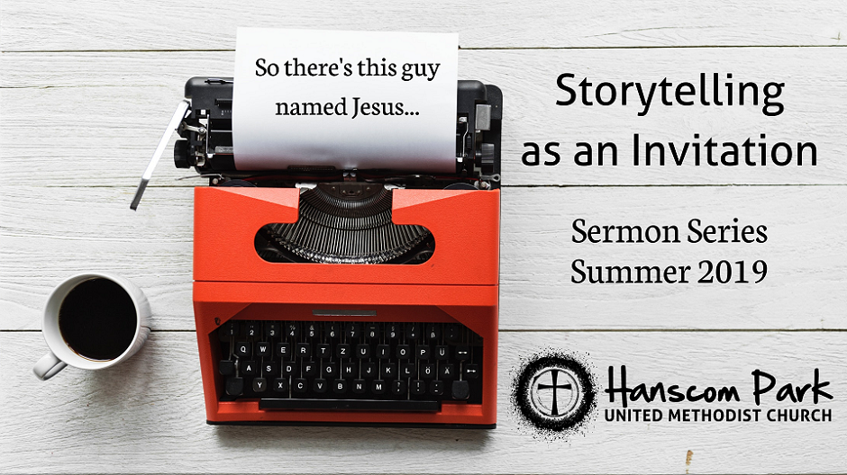 image with words storytelling as an invitation sermon series summer 2019 and an image of a typewriter with paper that says so theres this guy named jesus