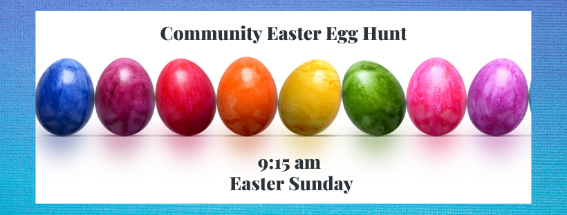 image of easter eggs with the words community easter egg hunt 915 am easter sunday