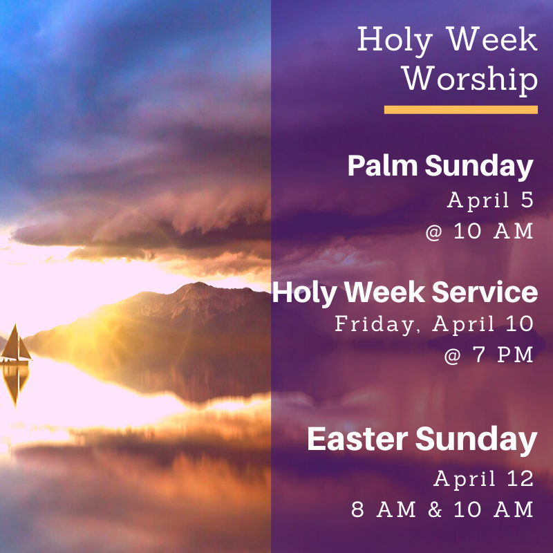 image of ship on water with words holy week worship palm sunday april 5 at 10 am. holy week services friday april 10 at 7 pm. easter sunday april 12 8 am and 10 am